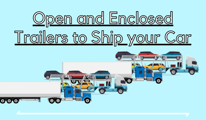 we ship vehicles in open and enclosed trailers